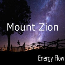 Energy Flow - Mount Zion Which Cannot Be Moved