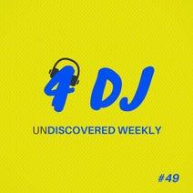 Water Juice, Sanya Shelest, Andrew Rai, Alexey Partizan, Chris Lago, Coraz, Stereosoulz, Supertons - 4 DJ: UnDiscovered Weekly #49