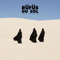 RUFUS DU SOL - Treat You Better