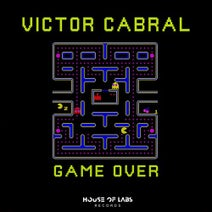 Victor Cabral - Game Over (Extended Club Mix)