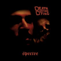 Spectre - Death Before Dying