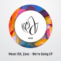 Massi ISX, Çesc, Çesc - We're Going EP