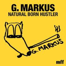 G. Markus - Natural Born Hustler