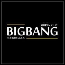 Guray Kilic - Big Bang