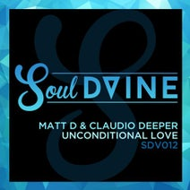 Matt D, Claudio Deeper - Unconditional Love