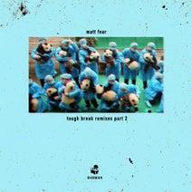 Matt Fear, Barbex, Cestari, eCost, GIOC, GOK - Tough Break Remixes, Pt. 2