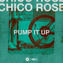 Chico Rose - Pump It Up - Extended Mix