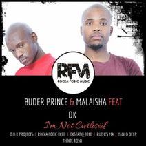 Buder Prince, Malaisha, D.o.r Projects, Rocka Fobic Deep, EKstatiQ Tone, Ruthes Ma, Yanco Deep, Thinte Rosh - I'm Not Civilised