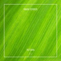 Mark Ferrer - Return