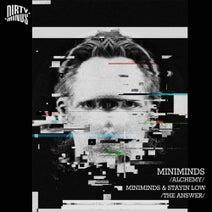 Miniminds, Stayin Low - Alchemy / The Answer