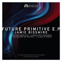 Jamie Bissmire - Future Primitive