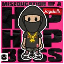 Double S, Jaguar Skills, Mind Vortex, Saskilla, Face, Milli Major - Miseducation Of A Hip-Hop Boss EP