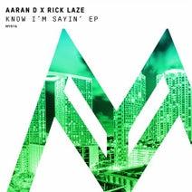 Rick Laze, Aaran D - Know I'm Sayin'