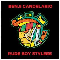 Benji Candelario - Rude Boy Styleee