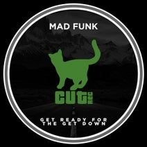Mad Funk - Get Ready for the Get Down