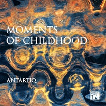 Antartiq - Moments of Childhood EP
