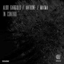 Aldo Gargiulo, Anthone, MaKma - In Control