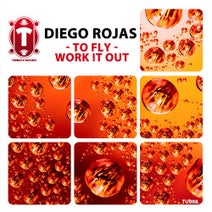 Diego Rojas - To Fly - Work It Out