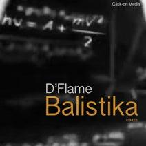 D'Flame, The Original House Flame - Balistika