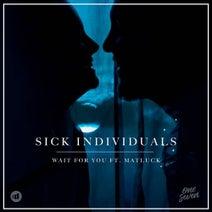 SICK INDIVIDUALS, Matluck - Wait For You