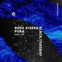 Ross Kiser, Black/Tuesday - Pura