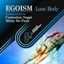 Egoism, DJ Micky Da Funk, Costantino Nappi - Lose Body