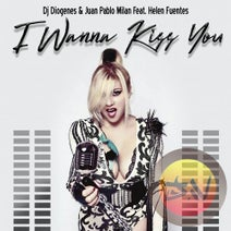 DJ Diogenes, Juan Pablo Milan, DJ Black, Elias Rojas, Rafael Oliver, Leandro d'Avila, Oliver Buren - I Wanna Kiss You (feat. Helen Fuentes)