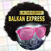 Dimitrova Burak - Balkan Express (Bucovina Yeter Clubmix)
