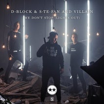 Villain, D-Block & S-te-Fan - We Don't Stop (Lights Out)