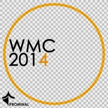 Hibrid, Vinny Fiore, Mario Fx, Rajiv Alfaroo, Mircea Ivan, Dannytre, B-Step, Pattern Face, Jacques Groove - WMC 2014 - iFROMINAL