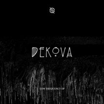 DEKOVA - Low Frequency EP