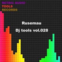 Rusemau - DJ Tools, Vol. 028