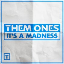 Them Ones - It's a Madness (Extended Mix)
