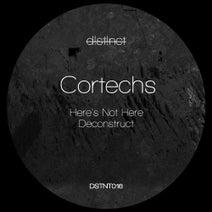 Cortechs - Here's Not Here / Deconstruct