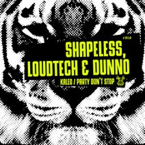 Dunno, Shapeless, Loudtech - Kaleo / Party Don't Stop