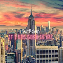 Sam Rotstin - If I Was Born In New York