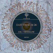 DK, Dust Panic - Ksil / Messaline