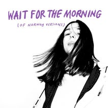 Of Norway, Linnea Dale - Wait For The Morning (Of Norway Versions)