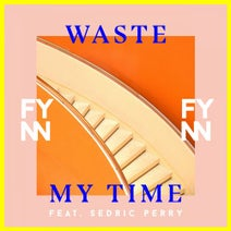 Fynn, Sedric Perry - Waste My Time