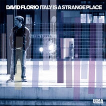 David Florio - Italy Is A Strange Place