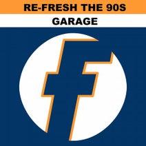 Serious Danger, Lovestation, Ronni Simon, Giant City, Karess, SGH, Darryl Pandy, Mr Roy - Re-Fresh the 90s: Garage