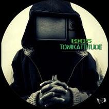 Tonikattitude - 1985