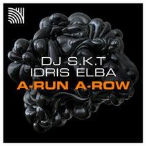 DJ S.K.T, Idris Elba - A-Run A-Row