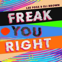 Lee Foss, Eli Brown - Freak You Right