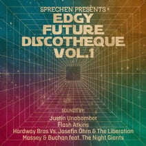 Justin Unabomber, Flash Atkins, Hardway Bros, Hardway Bros, The Liberation, Josefin Öhrn, Massey & Buchan, Night Giants - Edgy Future Discotheque, Vol. 1