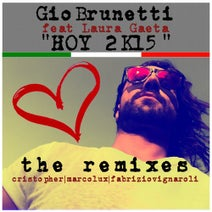Gio Brunetti, Fabrizio Vignaroli, Cristopher Deejay, DJ MarcoLux, Gio Brunetti - Hoy 2K15 (feat. Laura Gaeta) [The Remixes]