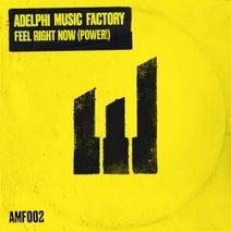 Adelphi Music Factory - Feel Right Now (Power!)