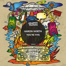 Aaron North - You're Fiya