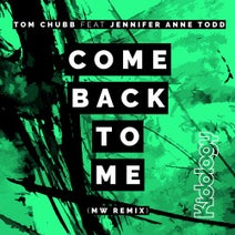 Tom Chubb, Jennifer Anne Todd, Mark Wilkinson - Come Back To Me