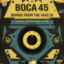 Boca 45, Kelvin Swaby, Purple Penguin, Profile, Dynamo Productions, The Bodybeard Brothers, Louis Baker, Gizelle Smith, The Mighty Mocambos, Bocawoody, The Beekeepers, Blu Rum 13, Emskee, The Good People, Mystro, Mohawkestra, Fort Knox Five, Mustafa Akbar, Stepchild, Malachai, Torpedo Boys, Mc Kay, Various Artists, Geoff Barrow, One Cut, Boca 45, The Allergies, Jimi Entley - Boca 45: Bombs from the Vaults